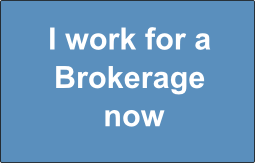 I work for a Brokerage now
